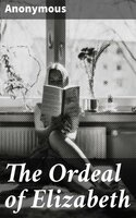 The Ordeal of Elizabeth - Anonymous