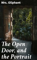 The Open Door, and the Portrait - Mrs. Oliphant