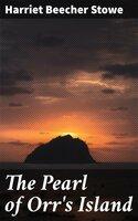 The Pearl of Orr's Island - Harriet Beecher Stowe