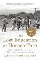 The Lost Education of Horace Tate - Vanessa Siddle Walker