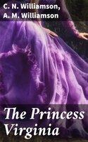 The Princess Virginia - C.N. Williamson, A.M. Williamson