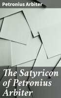 The Satyricon of Petronius Arbiter - Petronius Arbiter
