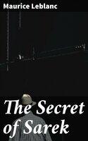 The Secret of Sarek - Maurice Leblanc