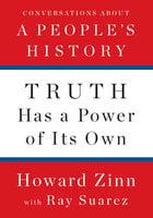 Truth Has a Power of Its Own - Howard Zinn