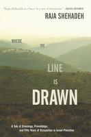 Where the Line Is Drawn - Raja Shehadeh