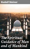The Spiritual Guidance of Man and of Mankind - Rudolf Steiner
