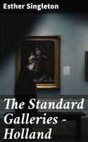 The Standard Galleries - Holland - Esther Singleton