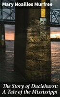 The Story of Duciehurst: A Tale of the Mississippi
