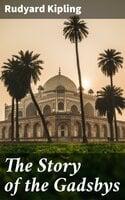 The Story of the Gadsbys - Rudyard Kipling