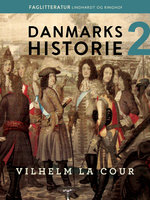 Danmarks historie. Bind 2 - Vilhelm La Cour