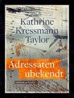 Adressaten ubekendt - Kathrine Kressmann Taylor