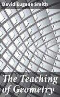 The Teaching of Geometry - David Eugene Smith