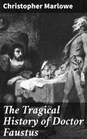 The Tragical History of Doctor Faustus - Christopher Marlowe