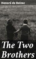 The Two Brothers - Honoré de Balzac