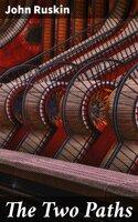 The Two Paths - John Ruskin