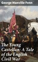 The Young Castellan: A Tale of the English Civil War - George Manville Fenn