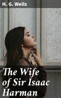 The Wife of Sir Isaac Harman - H.G. Wells