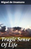 Tragic Sense Of Life - Miguel de Unamuno