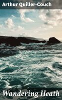 Wandering Heath - Arthur Quiller-Couch