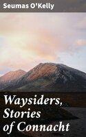 Waysiders, Stories of Connacht - Seumas O'Kelly