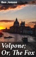 Volpone; Or, The Fox - Ben Jonson