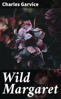 Wild Margaret