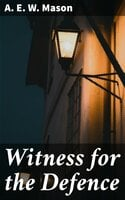 Witness for the Defence - A.E.W. Mason