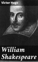 William Shakespeare - Victor Hugo