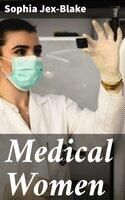 Medical Women - Sophia Jex-Blake
