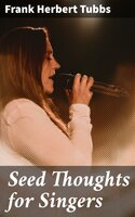 Seed Thoughts for Singers - Frank Herbert Tubbs