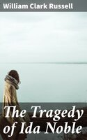The Tragedy of Ida Noble - William Clark Russell