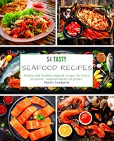 54 Tasty Seafood Recipes - Mattis Lundqvist