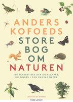 Anders Kofoeds store bog om naturen - Anders Kofoed