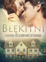 Błękitni - Maria Rodziewiczówna