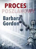 Proces poszlakowy - Barbara Gordon