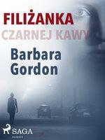 Filiżanka czarnej kawy - Barbara Gordon