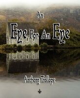 An Eye for an Eye - Anthony Trollope
