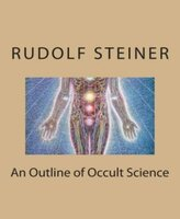 An Outline of Occult Science - Rudolf Steiner