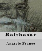 Balthasar - Anatole France