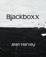 Blackboxx - Jean Harvey