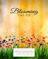 Blooming Tales - Monthly Anthologies