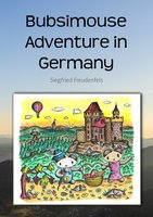 Bubsimouse Adventure in Germany - Siegfried Freudenfels