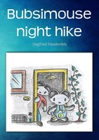 Bubsimouse Night Hike - Siegfried Freudenfels