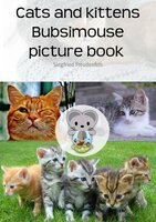 Cats and kittens Bubsimouse picture book - Siegfried Freudenfels