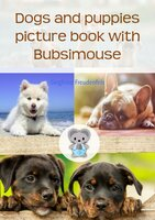 Dogs and puppies picture book with Bubsimouse - Siegfried Freudenfels