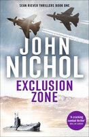 Exclusion Zone - John Nichol