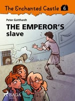 The Enchanted Castle 6 - The Emperor s Slave - Peter Gotthardt