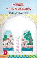 Miguel y los almohades - M. P. López Álvarez
