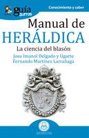GuíaBurros Manual de heráldica: La ciencia del blasón