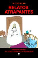 Relatos atrapantes - Waldemiro